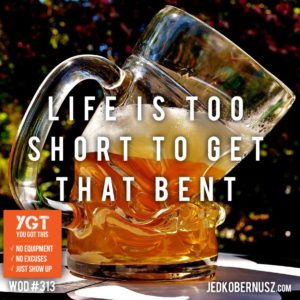 Life Is Too Short To Get That Bent
