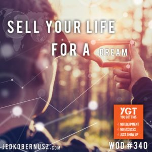 Sell Your Life For A Dream