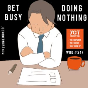 Get Busy Doing Nothing