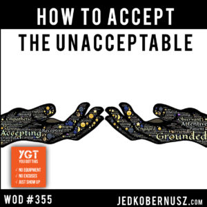How To Accept The Unacceptable