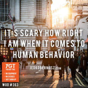 Its Scary How Right I Am When It Comes To Human Behavior