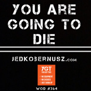 You Are Going To Die