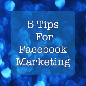 5tipsforfacebookmarketing