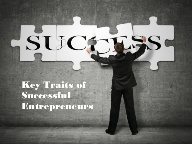 5 Key Traits Of Successful Entrepreneurs!