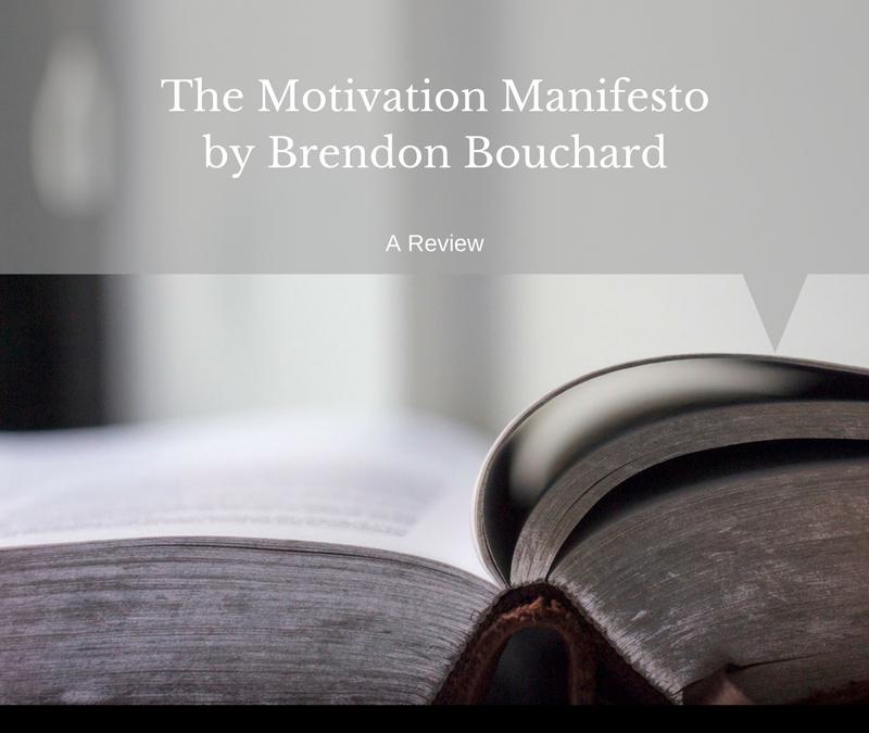 Brendan Bouchard's Motivation Manifesto – Book Review