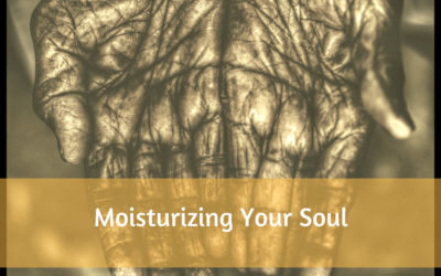 How To Moisturize Your Soul