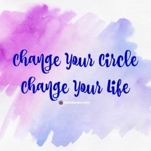 Change Your Circle Change Your Life