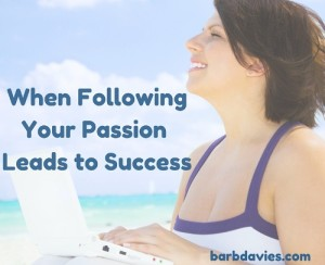 when-following-your-passion-leads-to-success