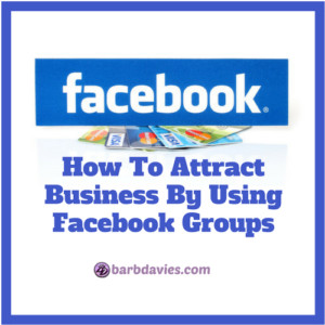 How To Attract Business By Using Facebook Groups