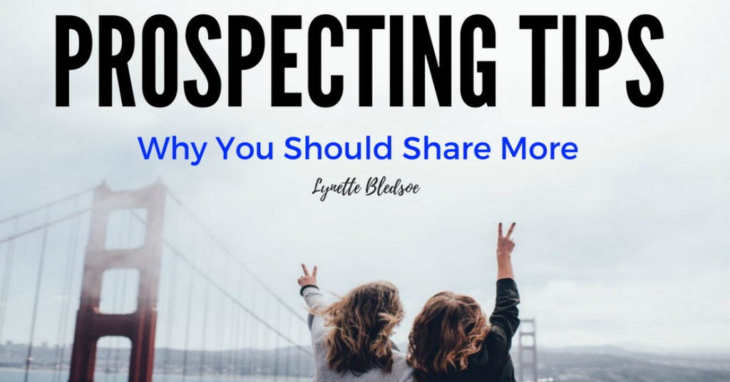 Prospecting Tips: Why You Need To Share Your Business More