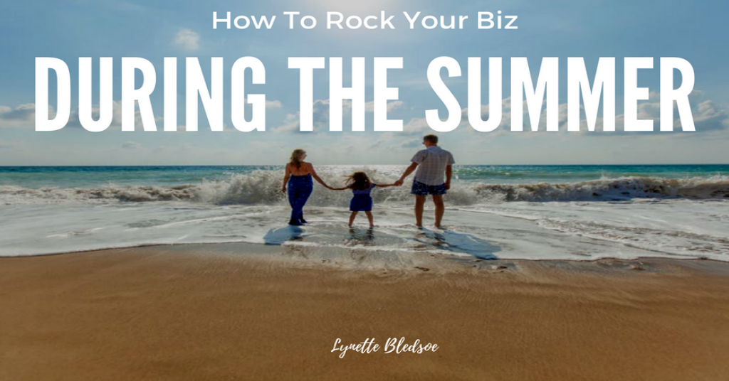 Network Marketing Success: 5 Ways To Rock Your Biz In Summer Without Taking Time From Your Kids & Family