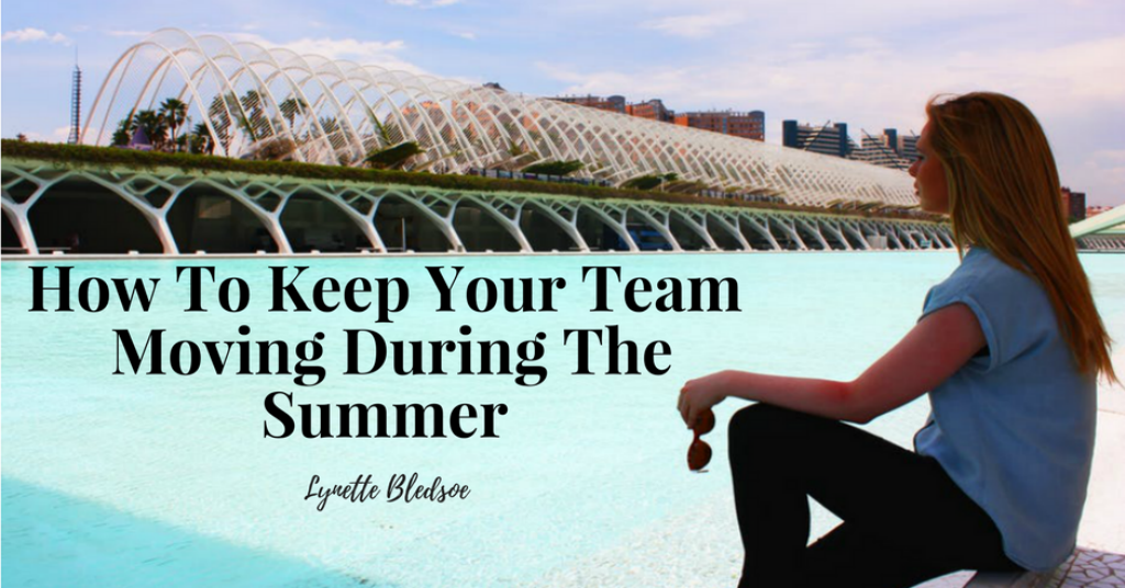 Network Marketing Training: How To Keep Your Team Moving During The Summer