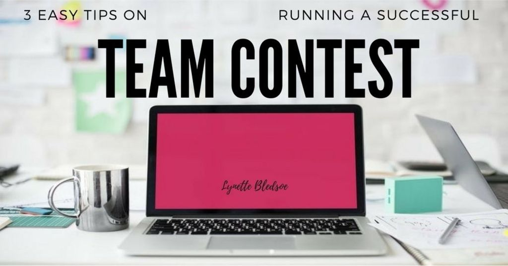 Network Marketing Training: 3 Easy Tips On Running A Successful Team Contest