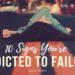 Network Marketing Success: 10 Signs You're Addicted To Failure