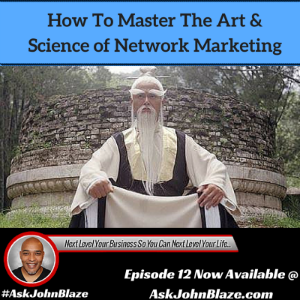 How to Master The Art & Science of Network Marketing