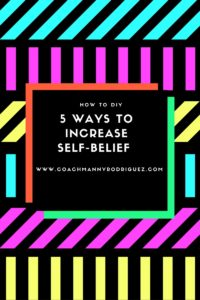 5 ways to increase self-belief