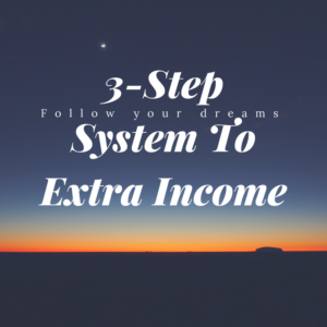3-Step System to Extra Income