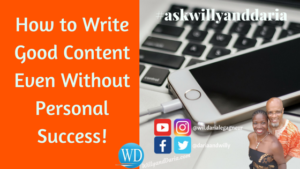 How to Write Good Content Marketing Even Without Personal Success!