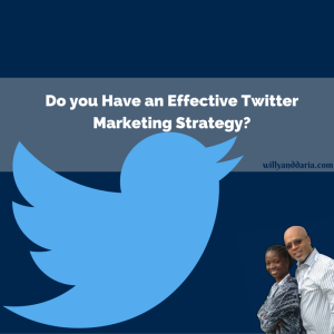Do you Have an Effective Twitter Marketing Strategy
