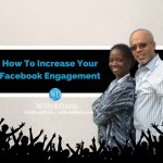How To Increase Your Facebook Engagement