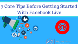 7 Core Tips Before Getting Started With Facebook Live