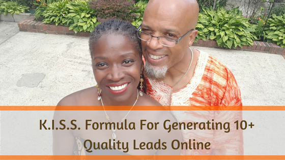 Grab Our K.I.S.S. Formula For Generating 10+ Leads  Daily