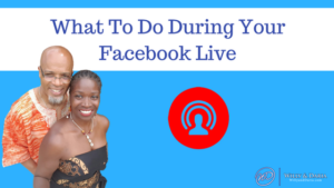 What to Do During your Facebook Live