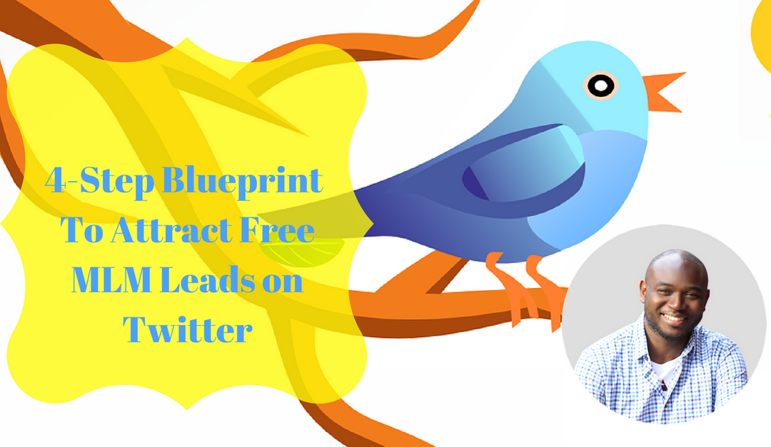 4-Step Blueprint To Attract Free MLM Leads on Twitter