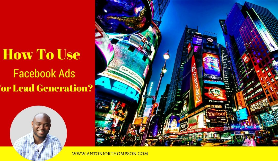 How to Use Facebook Ads for Lead Generation?