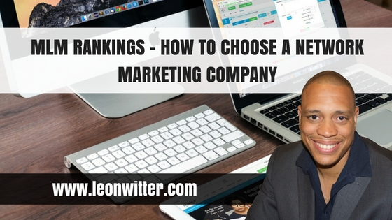 MLM Rankings – How To Choose a Network Marketing Company