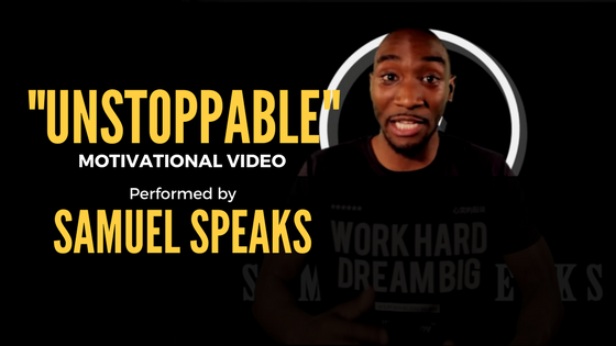 Motivational Monday | Being Unstoppable With Samuel Speaks