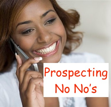 Sales prospecting NO No's 4 things you should never do
