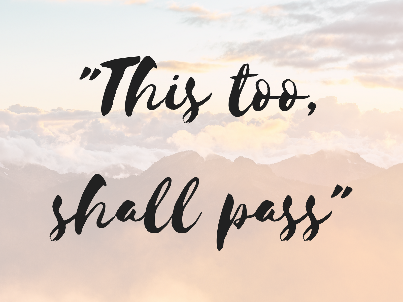 -This too, shall pass-