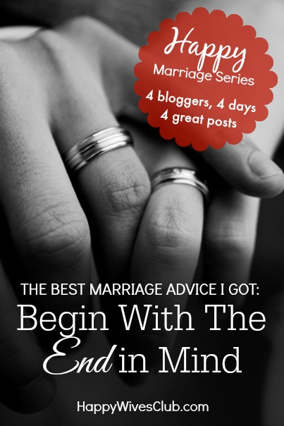 Best-Marriage-Advice-Begin-with-the-End-in-Mind Begin with the end in mind