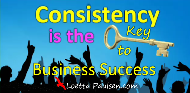 Consistency Is The Key To Business Success