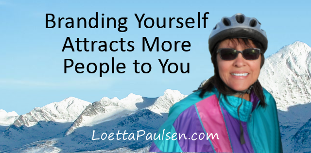 Branding Yourself Attracts More People To You