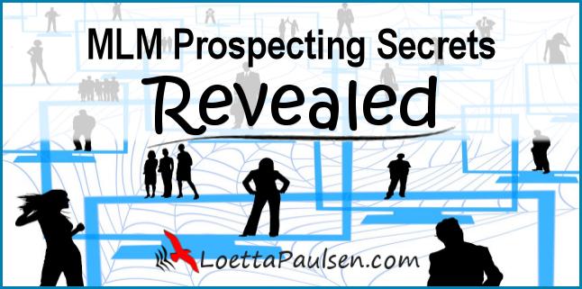 MLM Prospecting Secrets Revealed by Loetta Paulsen
