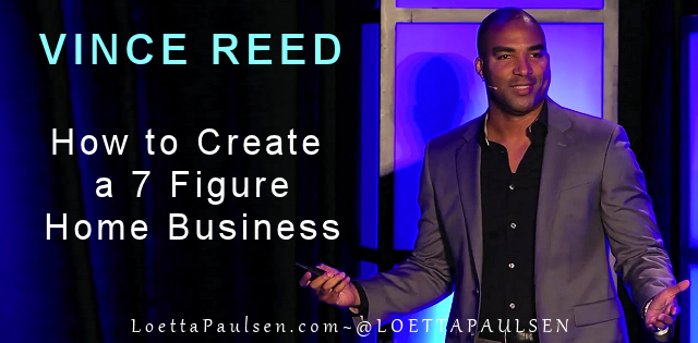 Vince Reed – How to Create a 7 Figure Home Business