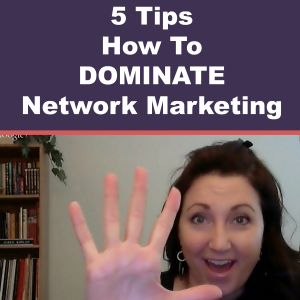 how to dominate in network marketing