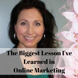 Biggest lesson ive learned online marketing