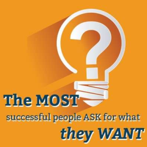 the_most_successful_people_ask_for_what_they_want