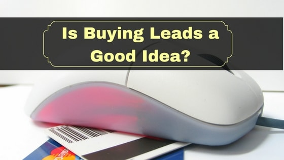 Is Buying Leads a Good Idea or Not?