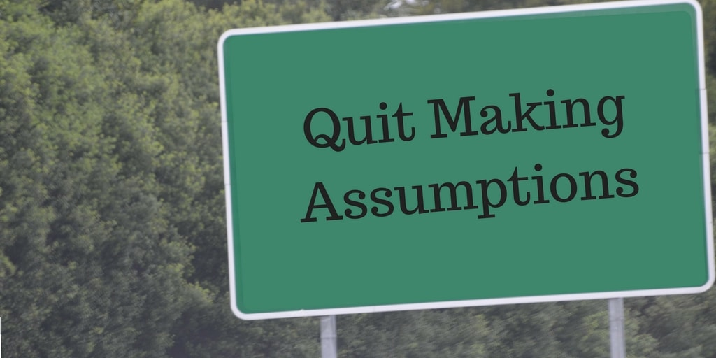 Making Assumptions – Why Make Assumptions?