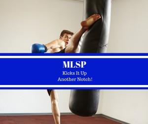 MLSP kicks it up a notch