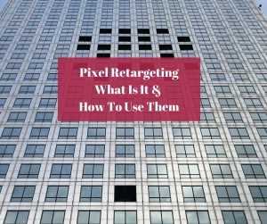 Pixel Retargeting What Is It & How To Use Them