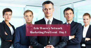Eric Worre's Network Marketing Pro Event - Day 1