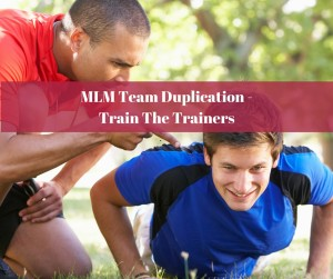 MLM Team Duplication - Train The Trainers