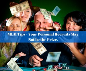 Your Personal Recruits May Not be the Prize