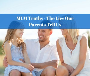 MLM Truths The Lies Our Parents Tell Us