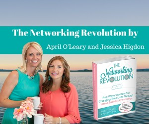 The Networking Revolution by April O'Leary and Jessica Higdon